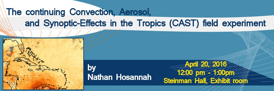 The Continuing Convection Aerosol and Synoptic-Effects in the Tropics (CAST) field experiment